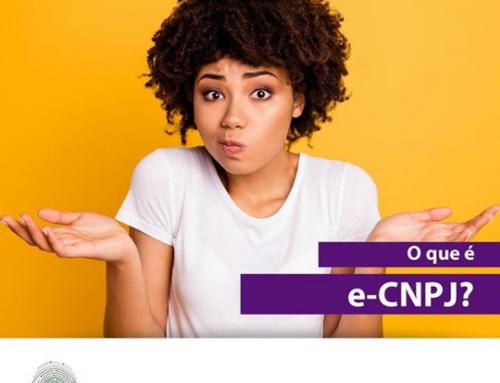 """""""Tenho uma empresa no Brasil. Existe o e-CNPJ?"""""""