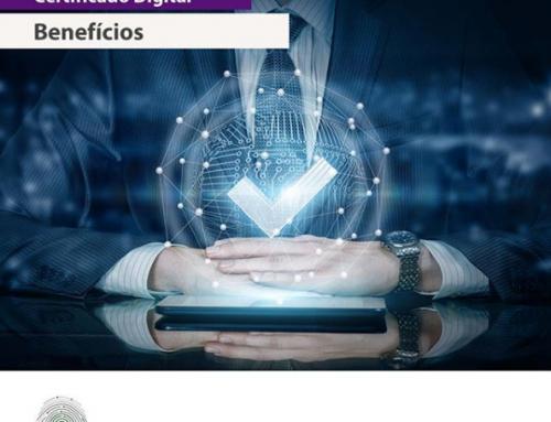 Quais são os benefícios do Certificado Digital?