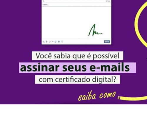 Você sabia que é possível assinar seus e-mails com certificado digital? ⠀