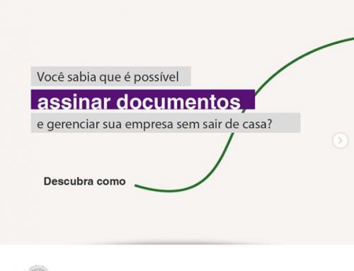 Você sabia que é possível assinar documentos e gerenciar sua empresa sem sair de casa?