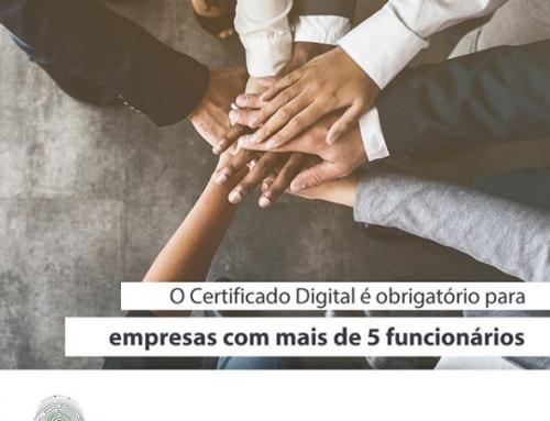 O Certificado Digital é obrigatório para empresas com mais de 5 funcionários.