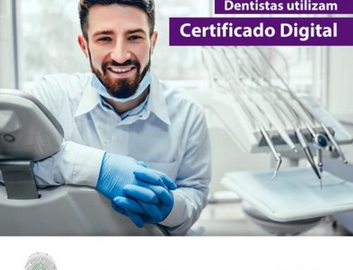 Dentistas utilizam Certificado Digital.
